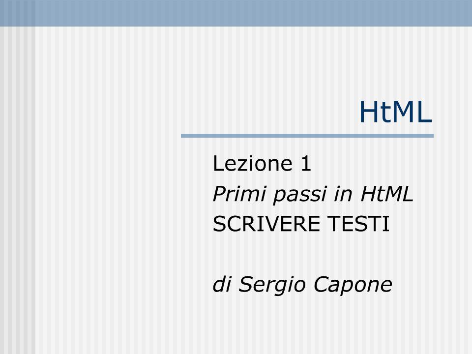 HtML Lezione 1 Primi passi in HtML SCRIVERE TESTI di Sergio Capone