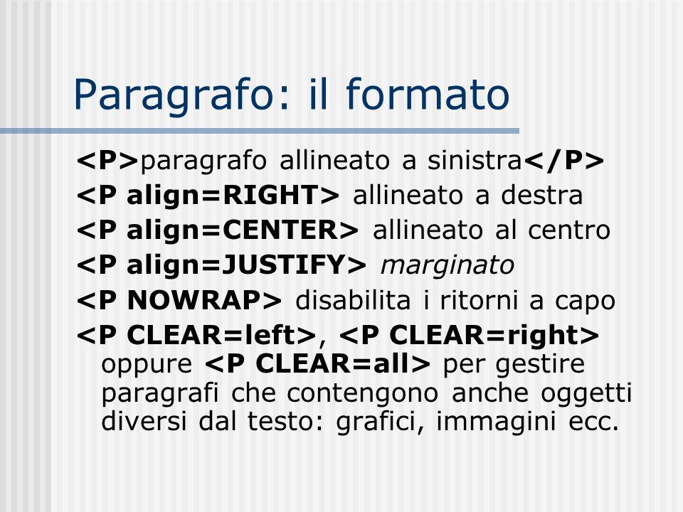 Paragrafo: il formato paragrafo allineato a sinistra allineato a destra allineato al centro marginato disabilita i ritorni a capo, oppure per gestire