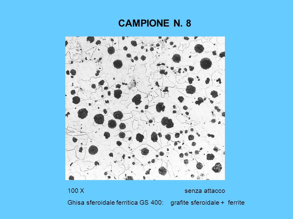 CAMPIONE N. 8 100 Xsenza attacco Ghisa sferoidale ferritica GS 400: grafite sferoidale + ferrite