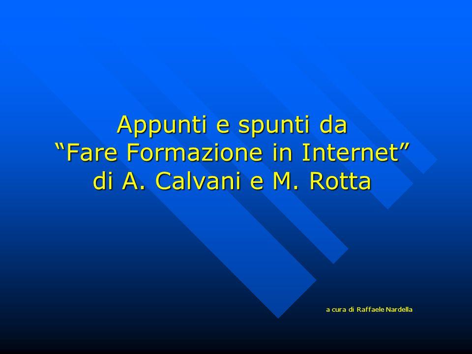 Appunti e spunti da Fare Formazione in Internet di A. Calvani e M. Rotta a cura di Raffaele Nardella
