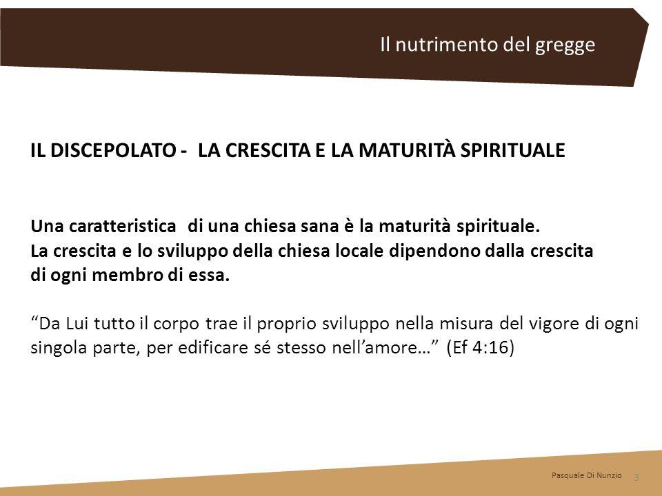 IL DISCEPOLATO - LA CRESCITA E LA MATURITÀ SPIRITUALE Una caratteristica di una chiesa sana è la maturità spirituale.