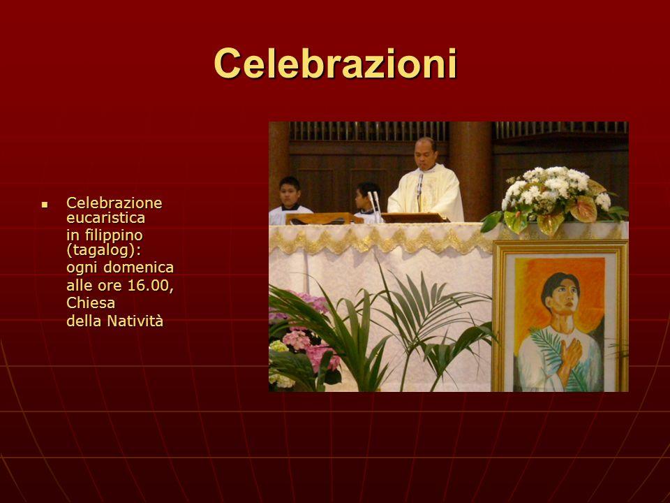 Celebrazioni Celebrazione eucaristica Celebrazione eucaristica in filippino (tagalog): ogni domenica alle ore 16.00, Chiesa della Natività
