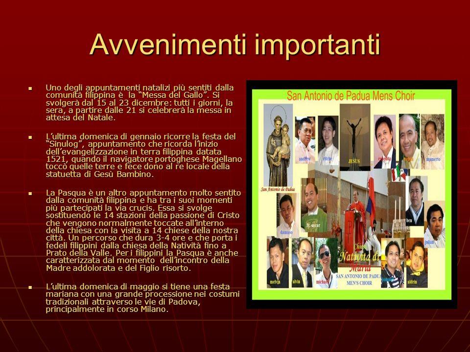 Avvenimenti importanti Uno degli appuntamenti natalizi più sentiti dalla comunità filippina è la Messa del Gallo. Si svolgerà dal 15 al 23 dicembre: t