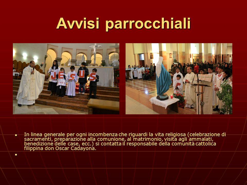 Avvisi parrocchiali In linea generale per ogni incombenza che riguardi la vita religiosa (celebrazione di sacramenti, preparazione alla comunione, al