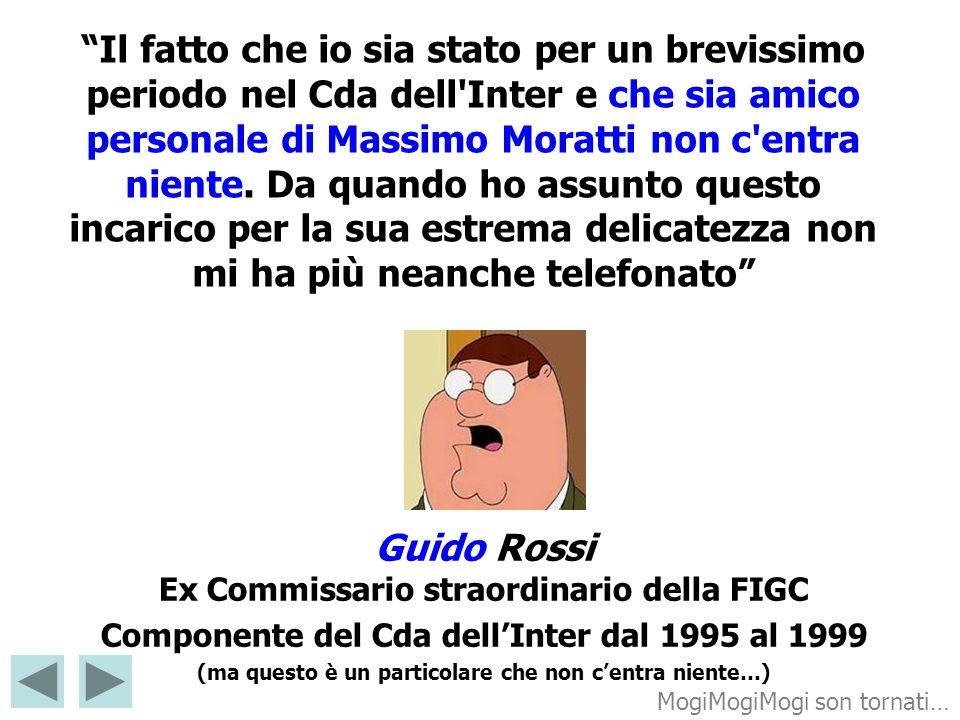 Il fatto che io sia stato per un brevissimo periodo nel Cda dell'Inter e che sia amico personale di Massimo Moratti non c'entra niente. Da quando ho a