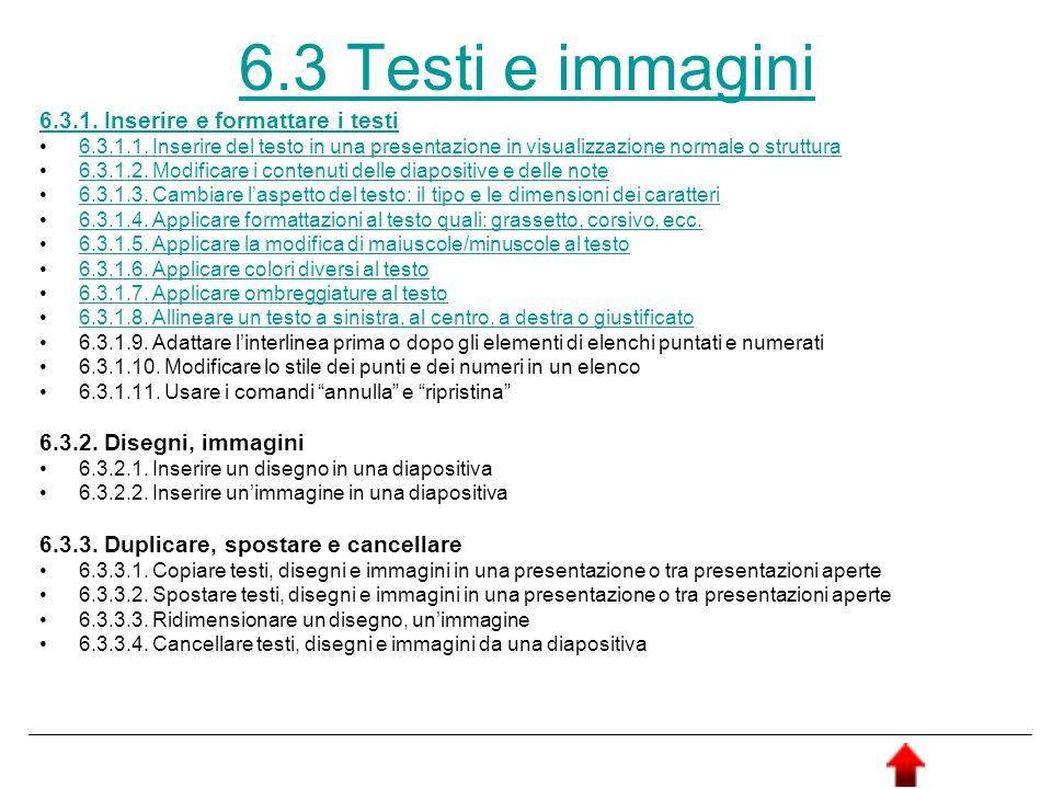 6.3 Testi e immagini 6.3.1. Inserire e formattare i testi 6.3.1.1. Inserire del testo in una presentazione in visualizzazione normale o struttura 6.3.