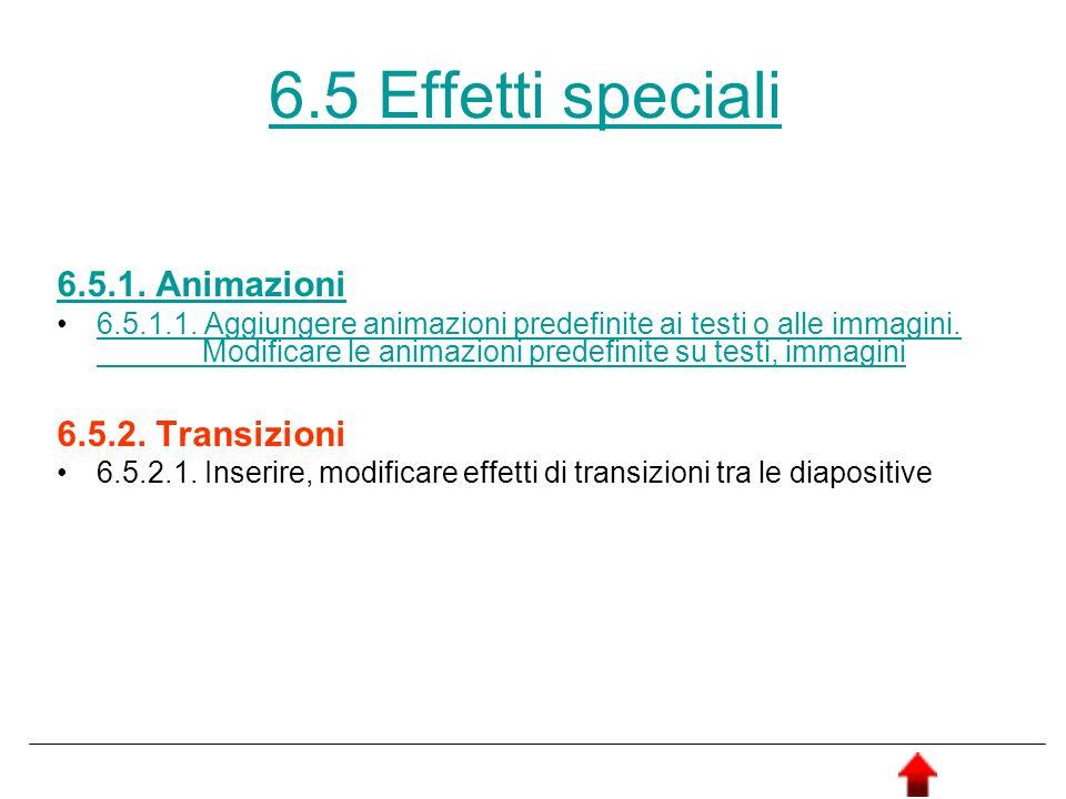 6.5 Effetti speciali 6.5.1. Animazioni 6.5.1.1. Aggiungere animazioni predefinite ai testi o alle immagini. Modificare le animazioni predefinite su te