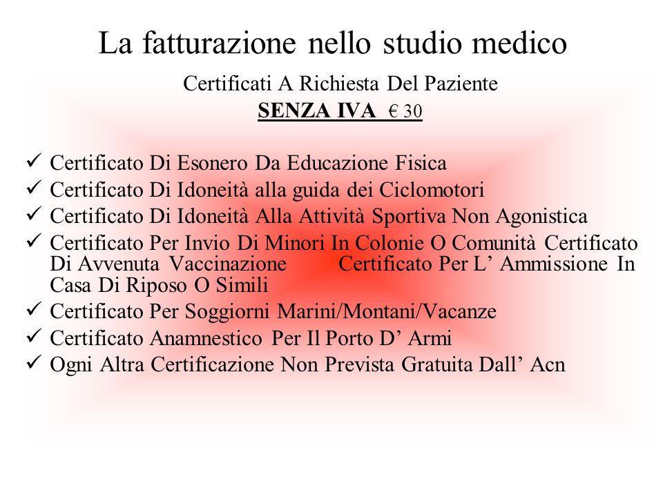 La fatturazione nello studio medico Certificati A Richiesta Del Paziente SENZA IVA 30 Certificato Di Esonero Da Educazione Fisica Certificato Di Idone