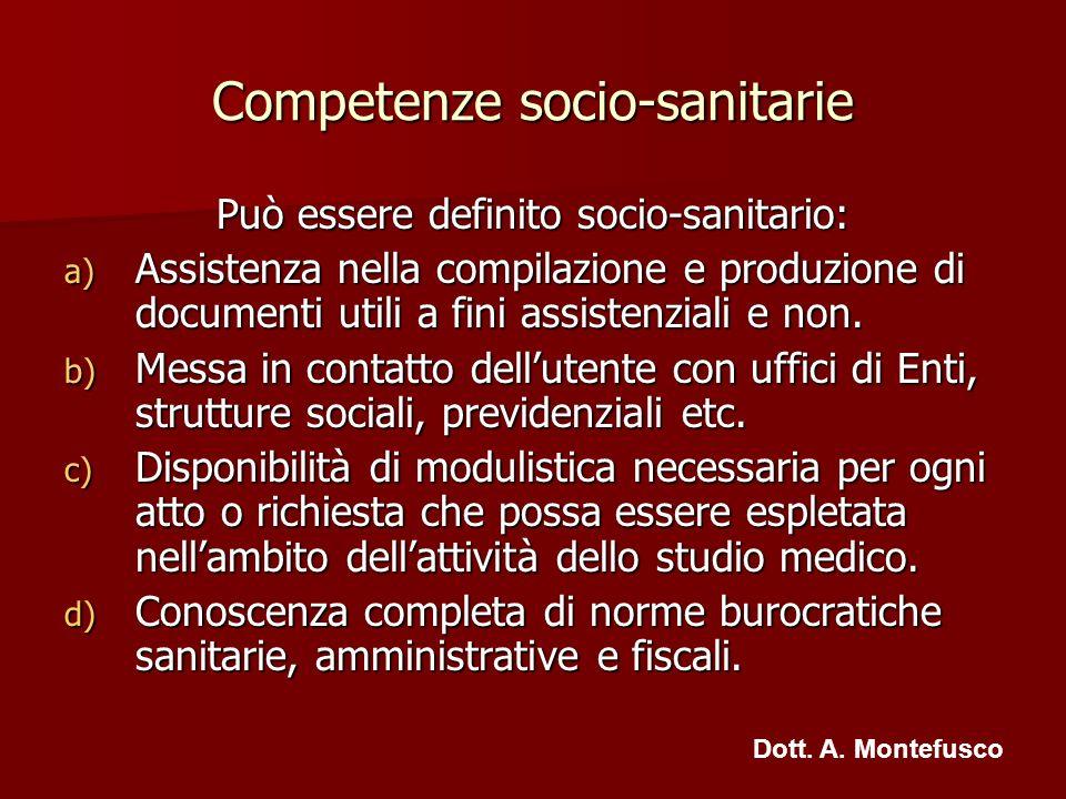 Competenze socio-sanitarie Può essere definito socio-sanitario: a) Assistenza nella compilazione e produzione di documenti utili a fini assistenziali