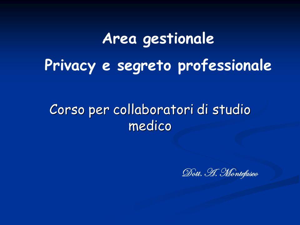 Corso per collaboratori di studio medico Area gestionale Privacy e segreto professionale Dott.