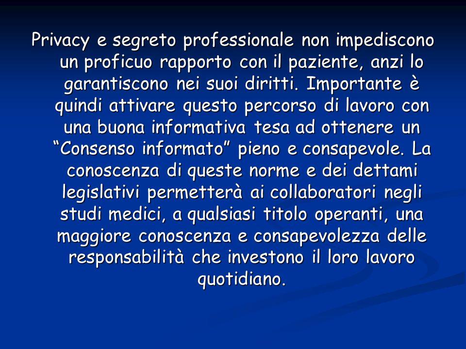 Privacy e segreto professionale non impediscono un proficuo rapporto con il paziente, anzi lo garantiscono nei suoi diritti.