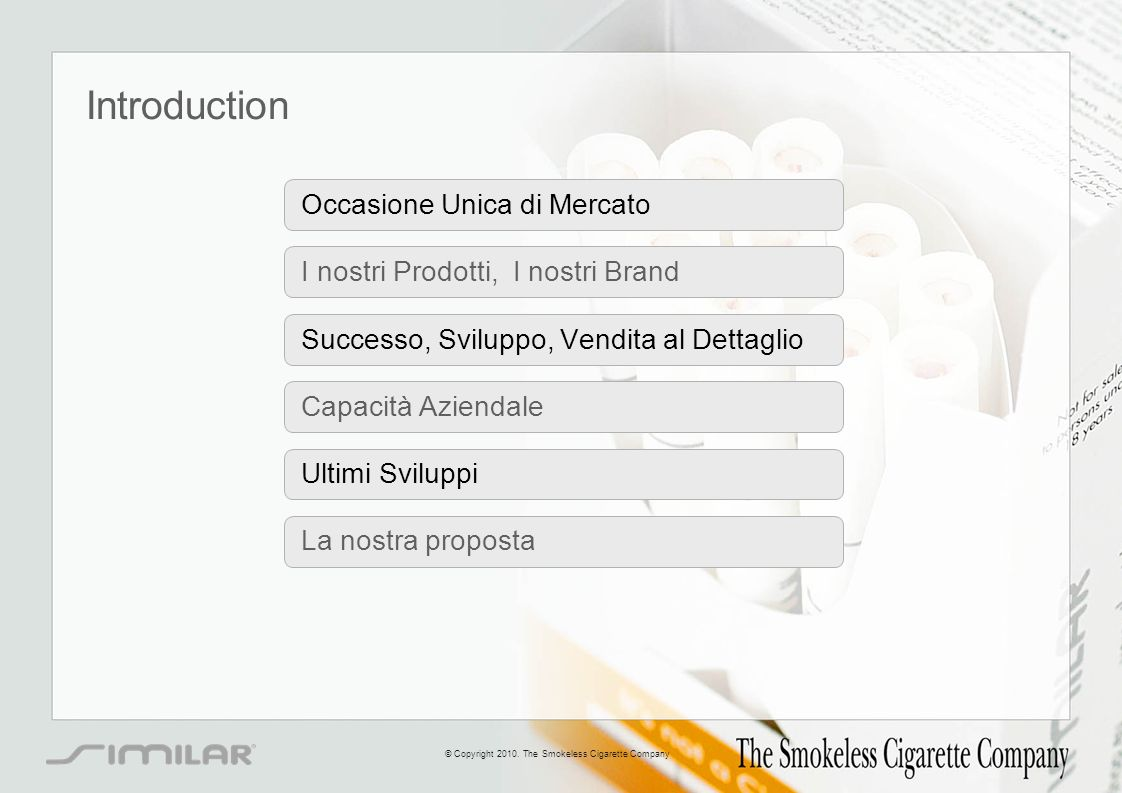 Design Prodotto © Copyright 2010. The Smokeless Cigarette Company