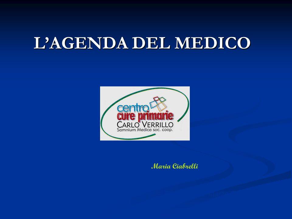 LAGENDA DEL MEDICO Corso per collaboratori di studio – Benevento14 marzo,2009 Maria Ciabrelli