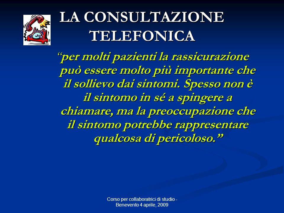 LA CONSULTAZIONE TELEFONICA per molti pazienti la rassicurazione può essere molto più importante che il sollievo dai sintomi.
