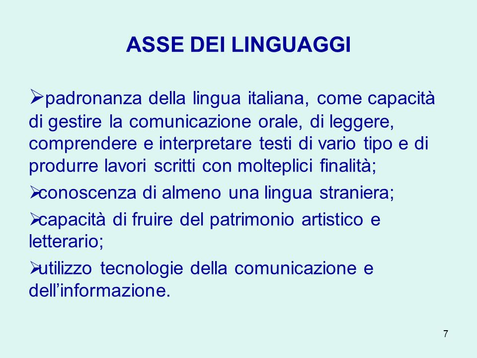 7 ASSE DEI LINGUAGGI padronanza della lingua italiana, come capacità di gestire la comunicazione orale, di leggere, comprendere e interpretare testi d