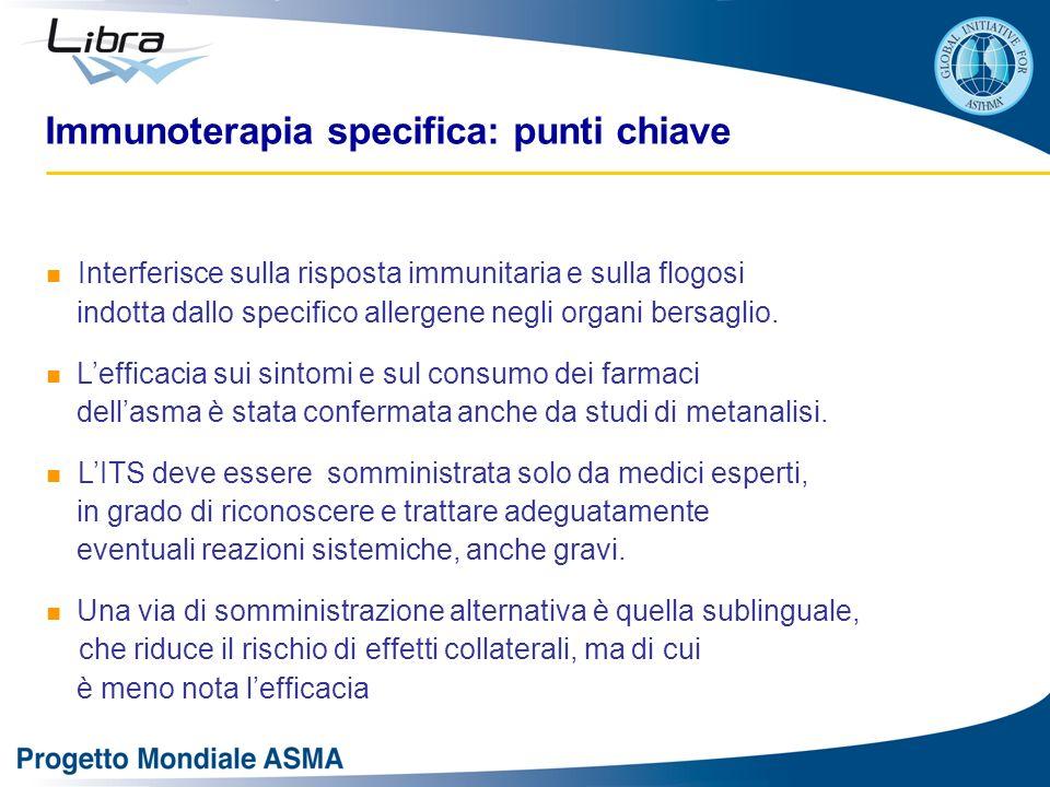 Immunoterapia specifica: punti chiave Interferisce sulla risposta immunitaria e sulla flogosi indotta dallo specifico allergene negli organi bersaglio