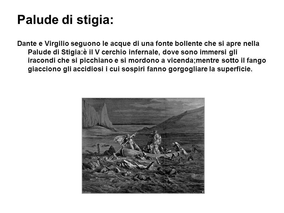 Palude di stigia: Dante e Virgilio seguono le acque di una fonte bollente che si apre nella Palude di Stigia:è il V cerchio infernale, dove sono immer