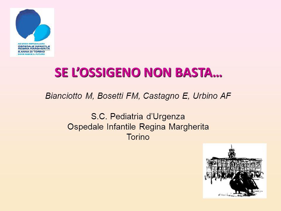 SE LOSSIGENO NON BASTA… Bianciotto M, Bosetti FM, Castagno E, Urbino AF S.C.