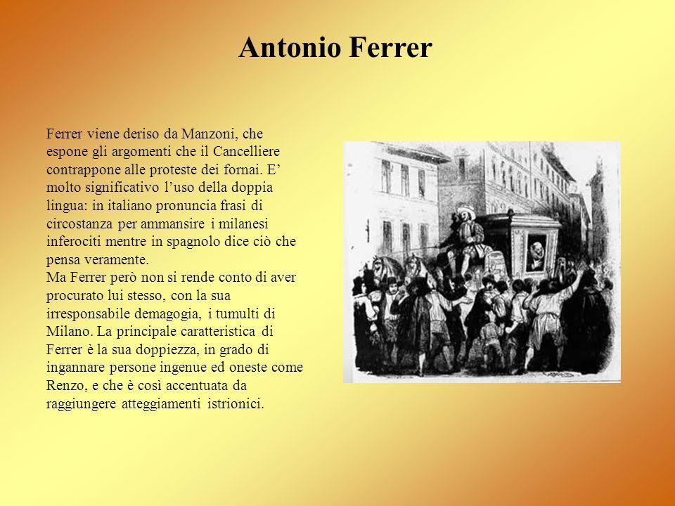 Ferrer viene deriso da Manzoni, che espone gli argomenti che il Cancelliere contrappone alle proteste dei fornai. E molto significativo luso della dop