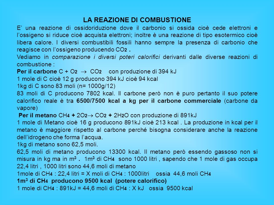 LA REAZIONE DI COMBUSTIONE E una reazione di ossidoriduzione dove il carbonio si ossida cioè cede elettroni e lossigeno si riduce cioè acquista elettr