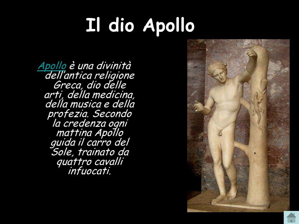 Il dio Apollo ApolloApollo è una divinità dellantica religione Greca, dio delle arti, della medicina, della musica e della profezia. Secondo la creden