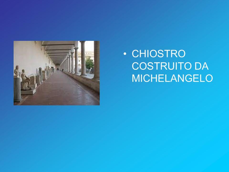 CHIOSTRO COSTRUITO DA MICHELANGELO