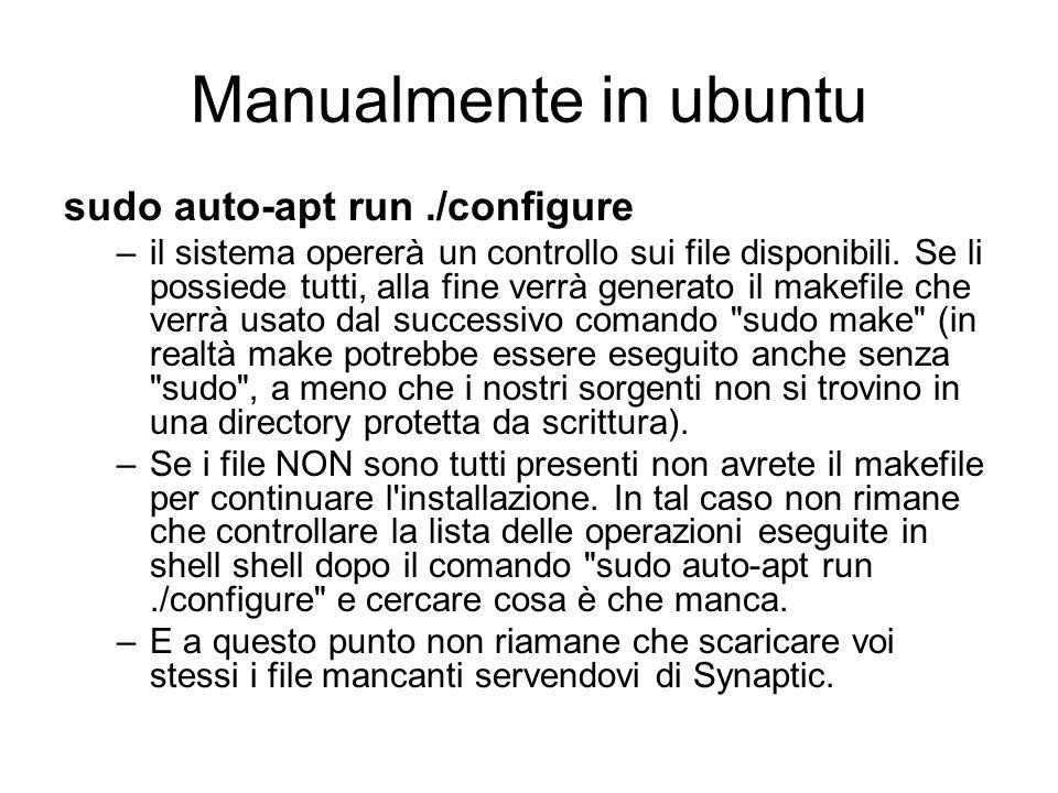 Manualmente in ubuntu sudo auto-apt run./configure –il sistema opererà un controllo sui file disponibili. Se li possiede tutti, alla fine verrà genera