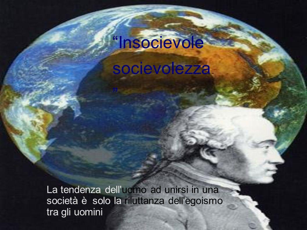 Insocievole socievolezza La tendenza dell'uomo ad unirsi in una società è solo la riluttanza dell'egoismo tra gli uomini