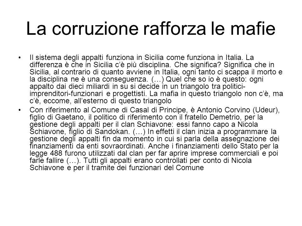 La corruzione rafforza le mafie Il sistema degli appalti funziona in Sicilia come funziona in Italia. La differenza è che in Sicilia cè più disciplina