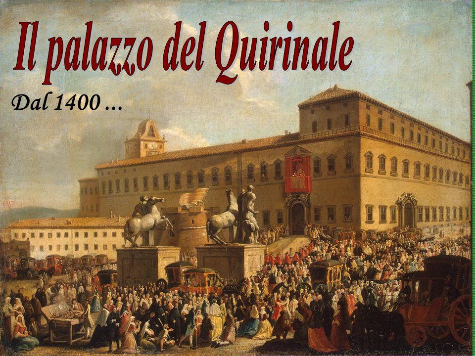 Gli ultimi importanti interventi sull architettura del complesso del Quirinale e sulle sue adiacenze furono portati a termine entro la prima metà del 700.