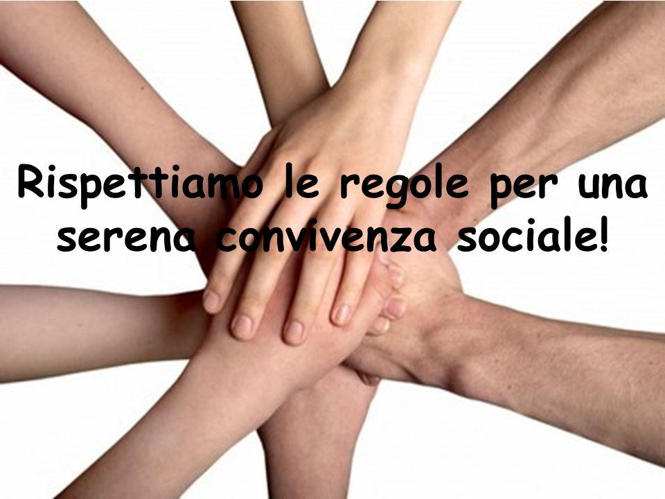 Rispettiamo le regole per una serena convivenza sociale!