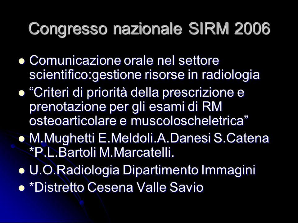 Congresso nazionale SIRM 2006 Comunicazione orale nel settore scientifico:gestione risorse in radiologia Comunicazione orale nel settore scientifico:g