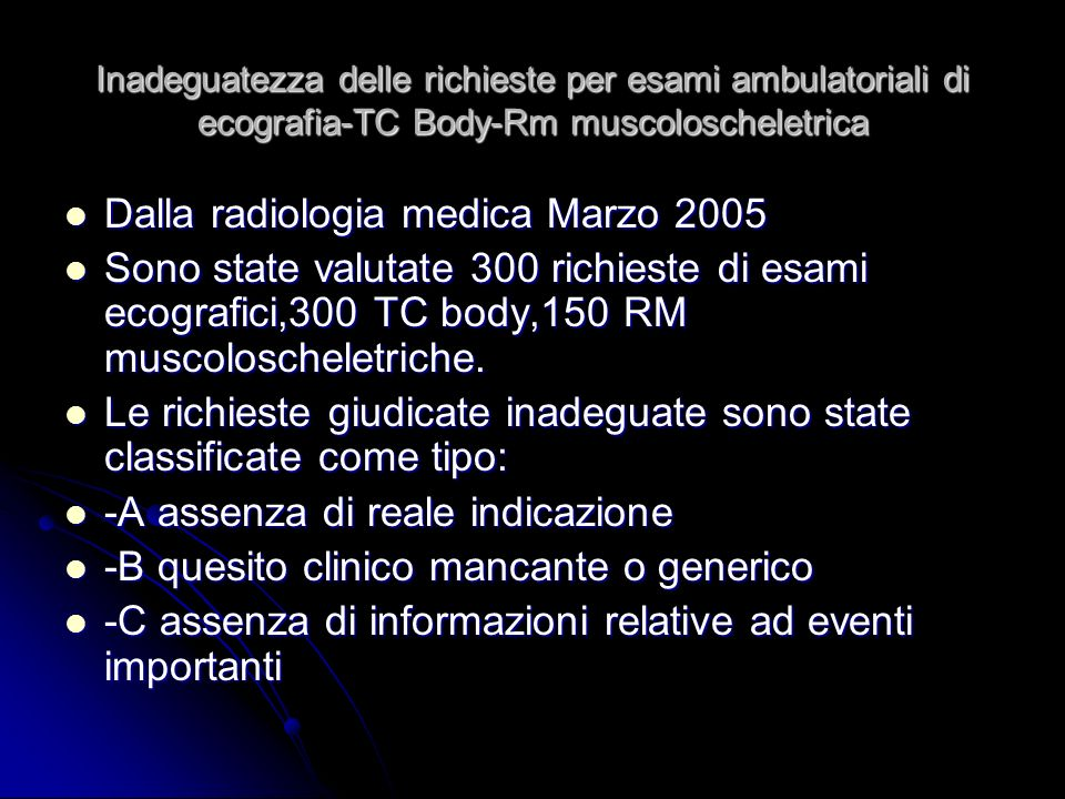 Inadeguatezza delle richieste per esami ambulatoriali di ecografia-TC Body-Rm muscoloscheletrica Dalla radiologia medica Marzo 2005 Dalla radiologia m