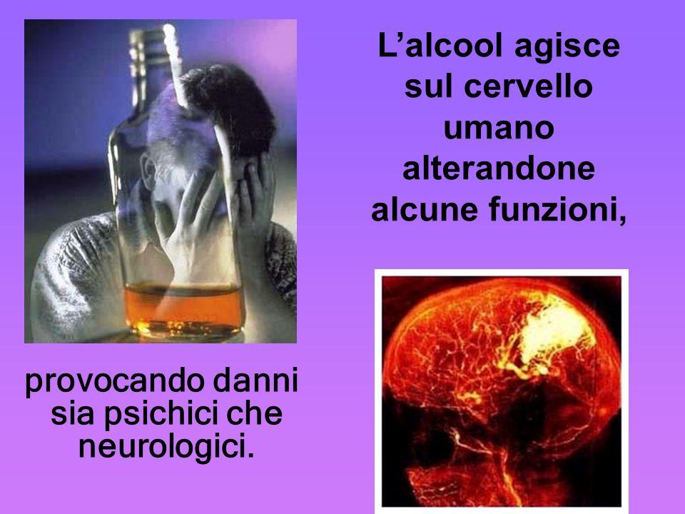 provocando danni sia psichici che neurologici.