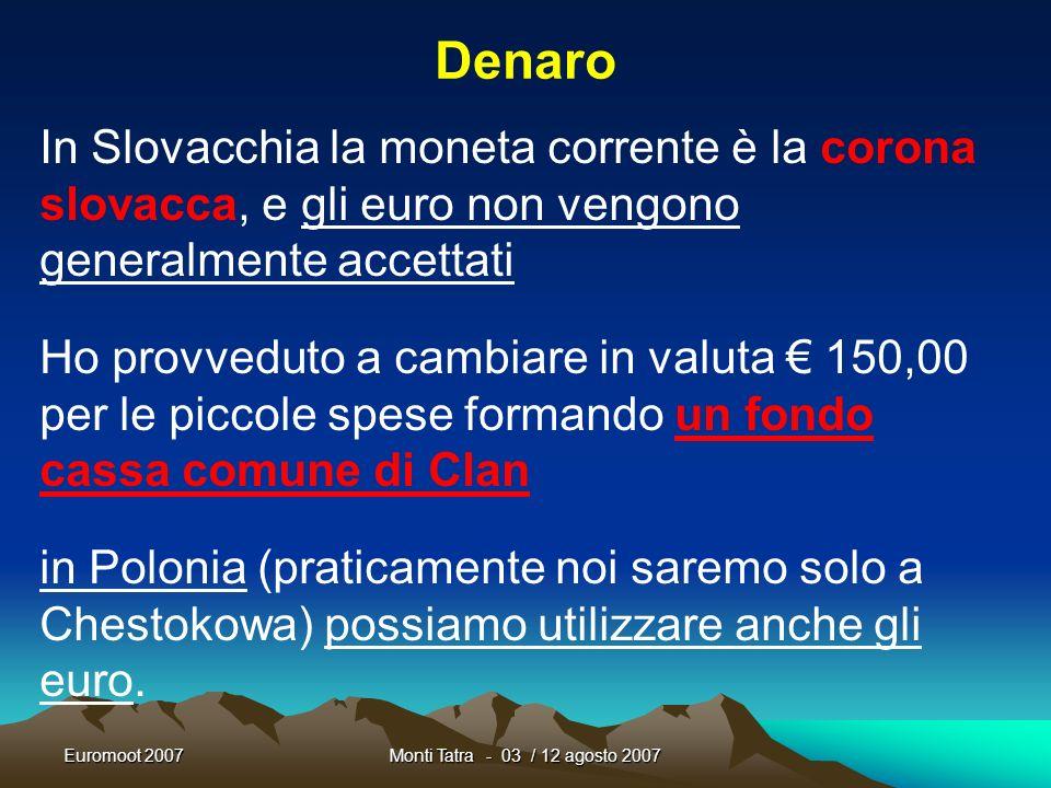 Euromoot 2007Monti Tatra - 03 / 12 agosto 2007 Scheda Sanitaria ogni rover deve avere con sé la scheda sanitaria tutti dobbiamo compilarla prima di pa