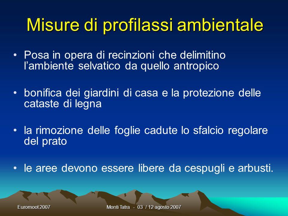 Euromoot 2007Monti Tatra - 03 / 12 agosto 2007 Precauzioni comportamentali Linee guida della Regione FVG le calzature dovrebbero essere chiuse ed alte