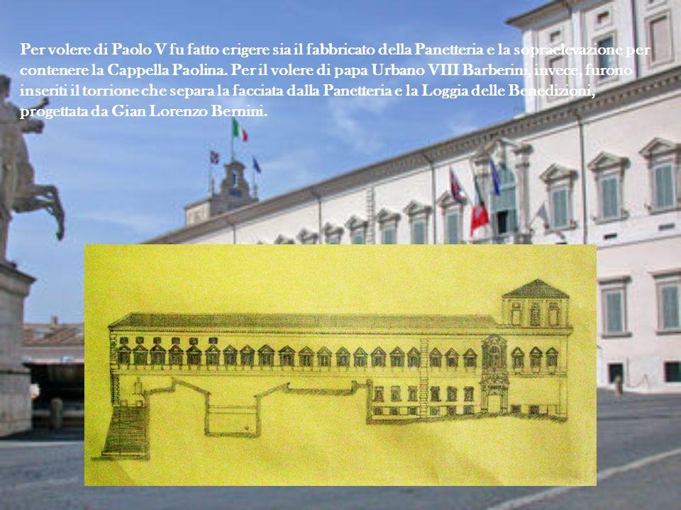 Per volere di Paolo V fu fatto erigere sia il fabbricato della Panetteria e la sopraelevazione per contenere la Cappella Paolina. Per il volere di pap