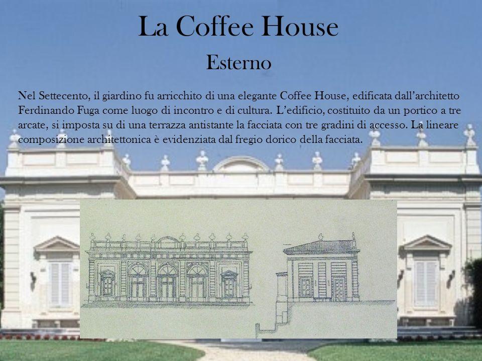 La Coffee House Esterno Nel Settecento, il giardino fu arricchito di una elegante Coffee House, edificata dallarchitetto Ferdinando Fuga come luogo di