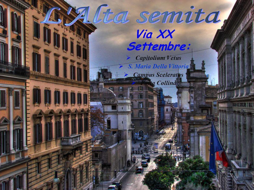 Via XX Settembre: Capitolium Vetus S. Maria Della Vittoria Campus Sceleratus Porta Collina