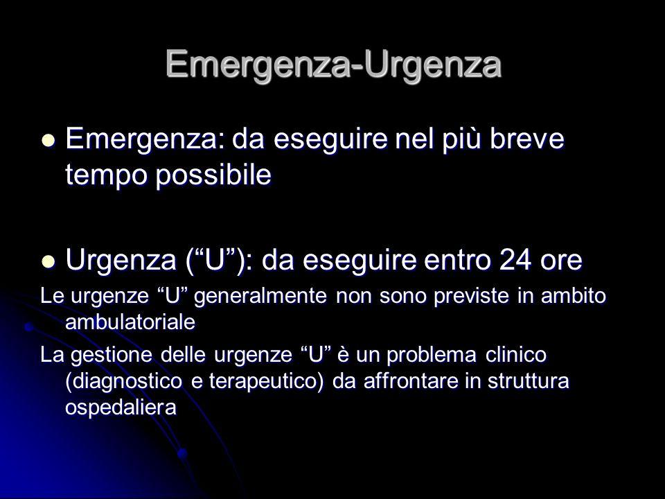 Emergenza-Urgenza Emergenza: da eseguire nel più breve tempo possibile Emergenza: da eseguire nel più breve tempo possibile Urgenza (U): da eseguire e