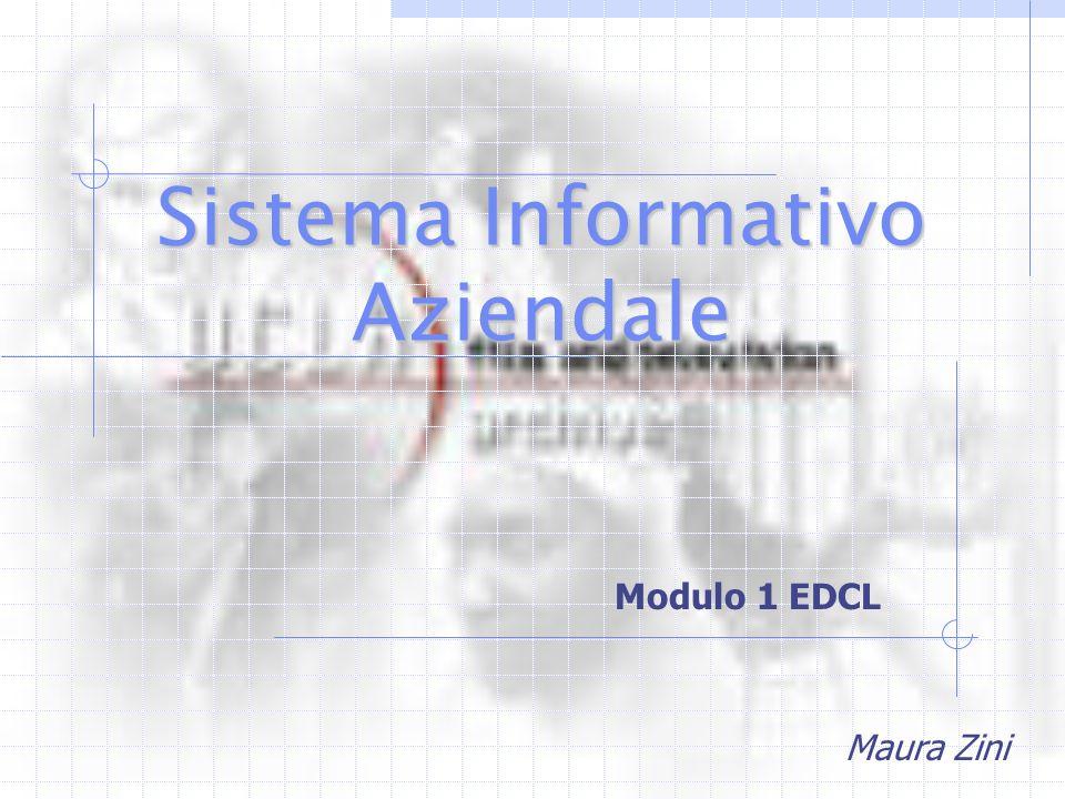 Sistema Informativo Aziendale Modulo 1 EDCL Maura Zini