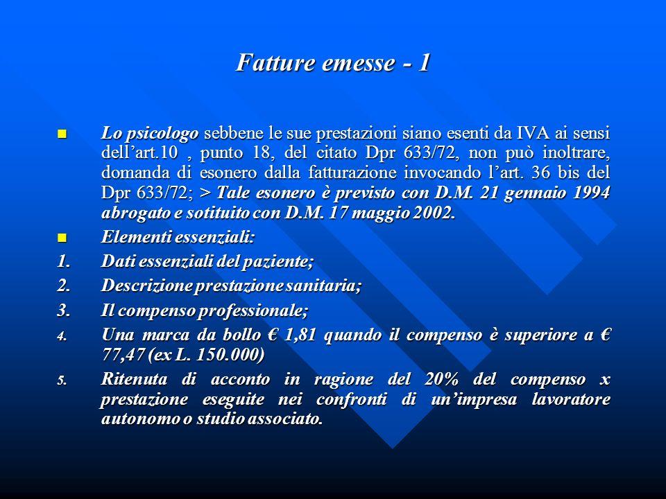 Fatture emesse - 1 Lo psicologo sebbene le sue prestazioni siano esenti da IVA ai sensi dellart.10, punto 18, del citato Dpr 633/72, non può inoltrare