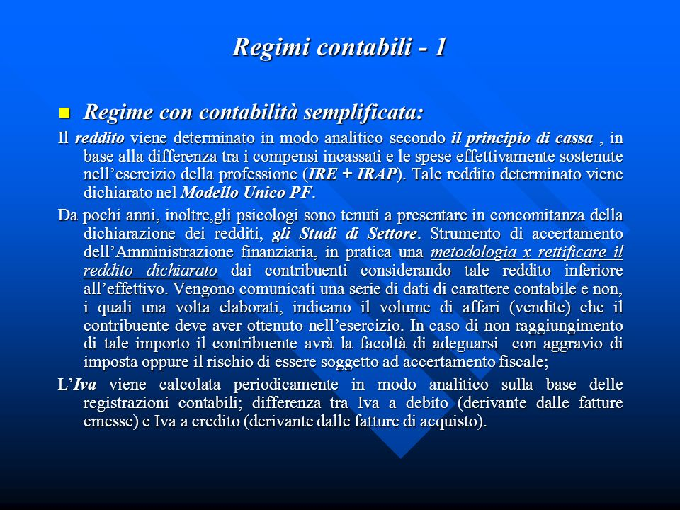 Regimi contabili - 1 Regime con contabilità semplificata: Regime con contabilità semplificata: Il reddito viene determinato in modo analitico secondo