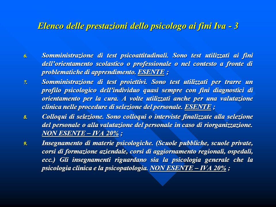 Elenco delle prestazioni dello psicologo ai fini Iva - 3 6. Somministrazione di test psicoattitudinali. Sono test utilizzati ai fini dellorientamento