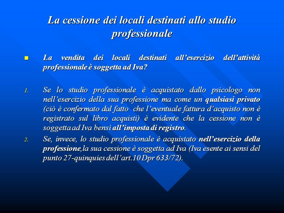 La cessione dei locali destinati allo studio professionale La vendita dei locali destinati allesercizio dellattività professionale è soggetta ad Iva?