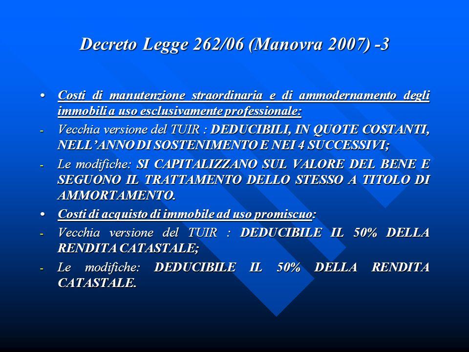 Decreto Legge 262/06 (Manovra 2007) -3 Costi di manutenzione straordinaria e di ammodernamento degli immobili a uso esclusivamente professionale:Costi