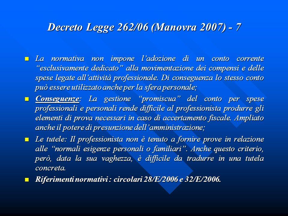 Decreto Legge 262/06 (Manovra 2007) - 7 La normativa non impone ladozione di un conto corrente esclusivamente dedicato alla movimentazione dei compens