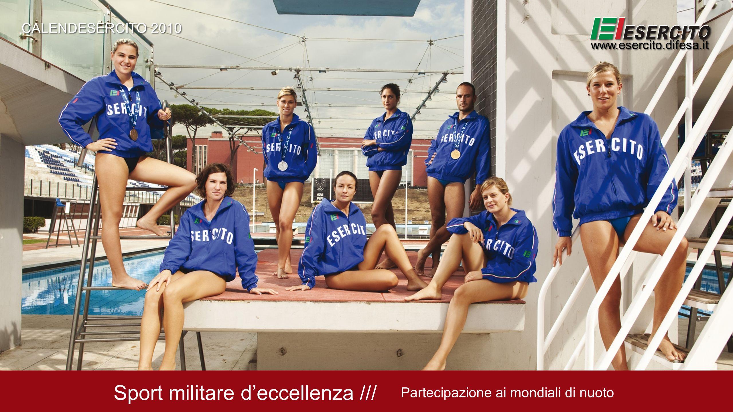 Sport militare deccellenza /// Partecipazione ai mondiali di nuoto CALENDESERCITO 2010 www.esercito.difesa.it