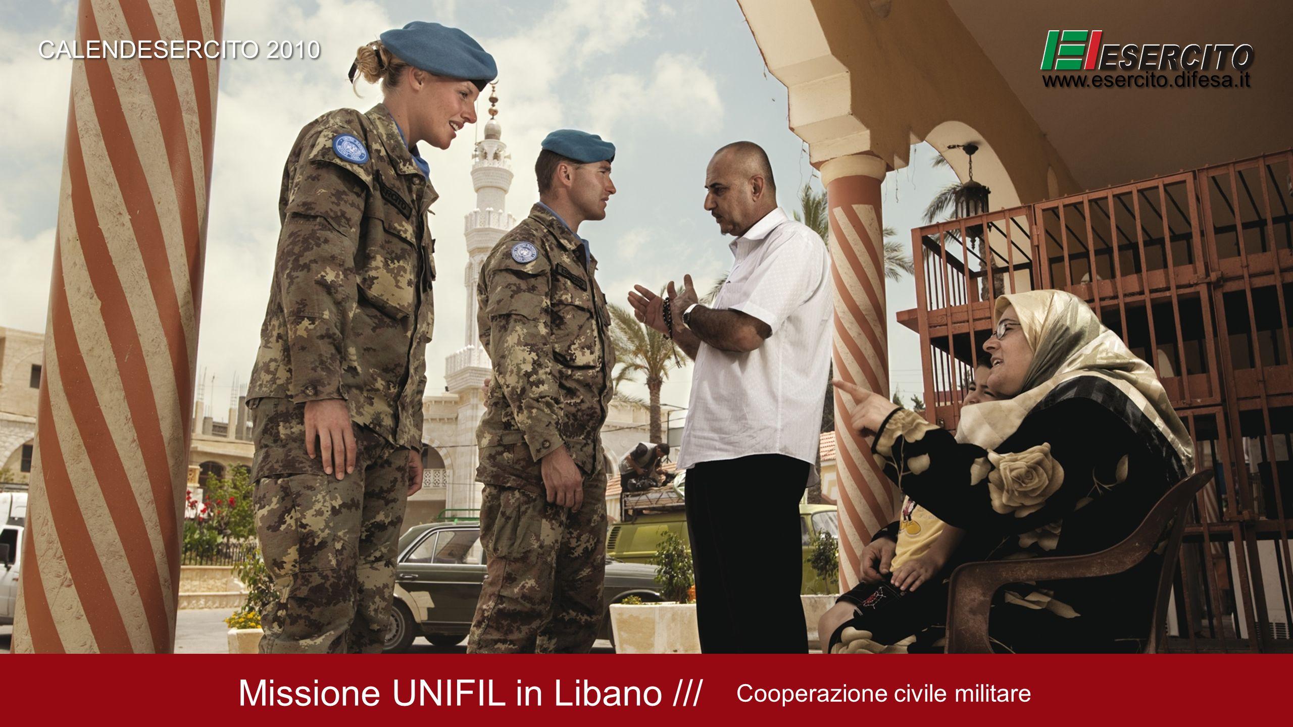 Missione UNIFIL in Libano /// Cooperazione civile militare CALENDESERCITO 2010 www.esercito.difesa.it