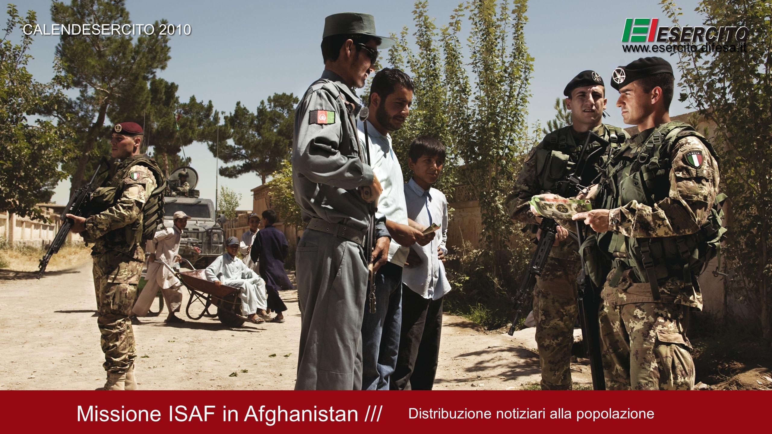 Missione ISAF in Afghanistan /// Distribuzione notiziari alla popolazione CALENDESERCITO 2010 www.esercito.difesa.it